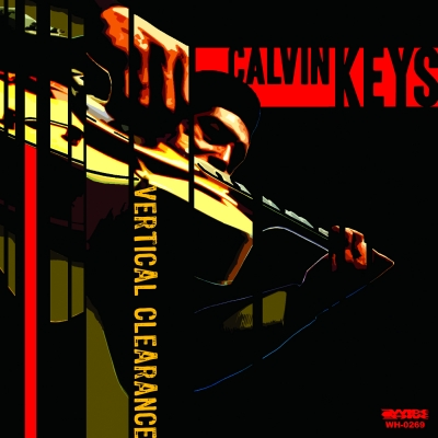 """The Cover of the Wide Hive release """"Calvin Keys - Vertical Clearance"""""""
