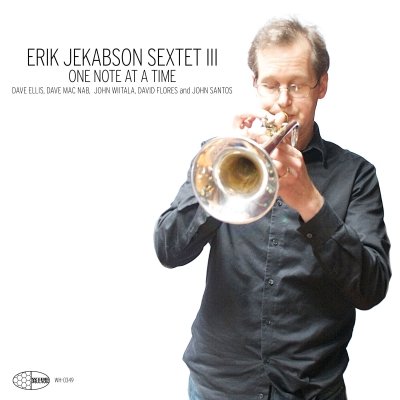 """Erik Jekabson playing the trumpet on the cover of """"Sextet III - One Note at a time"""""""